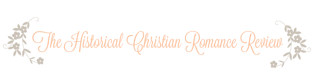 The Historical Christian Romance Review
