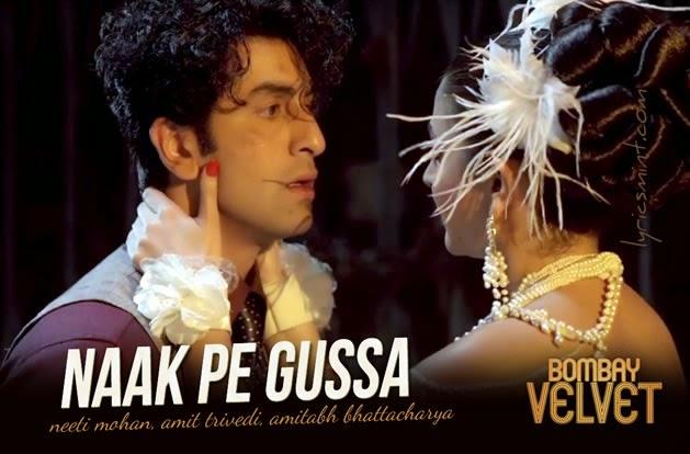 Naak Pe Gussa from Bombay Velvet