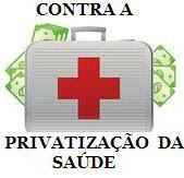 Frente Nacional contra a Privatização da Saúde Pela inconstitucionalidade da Lei das OS's!