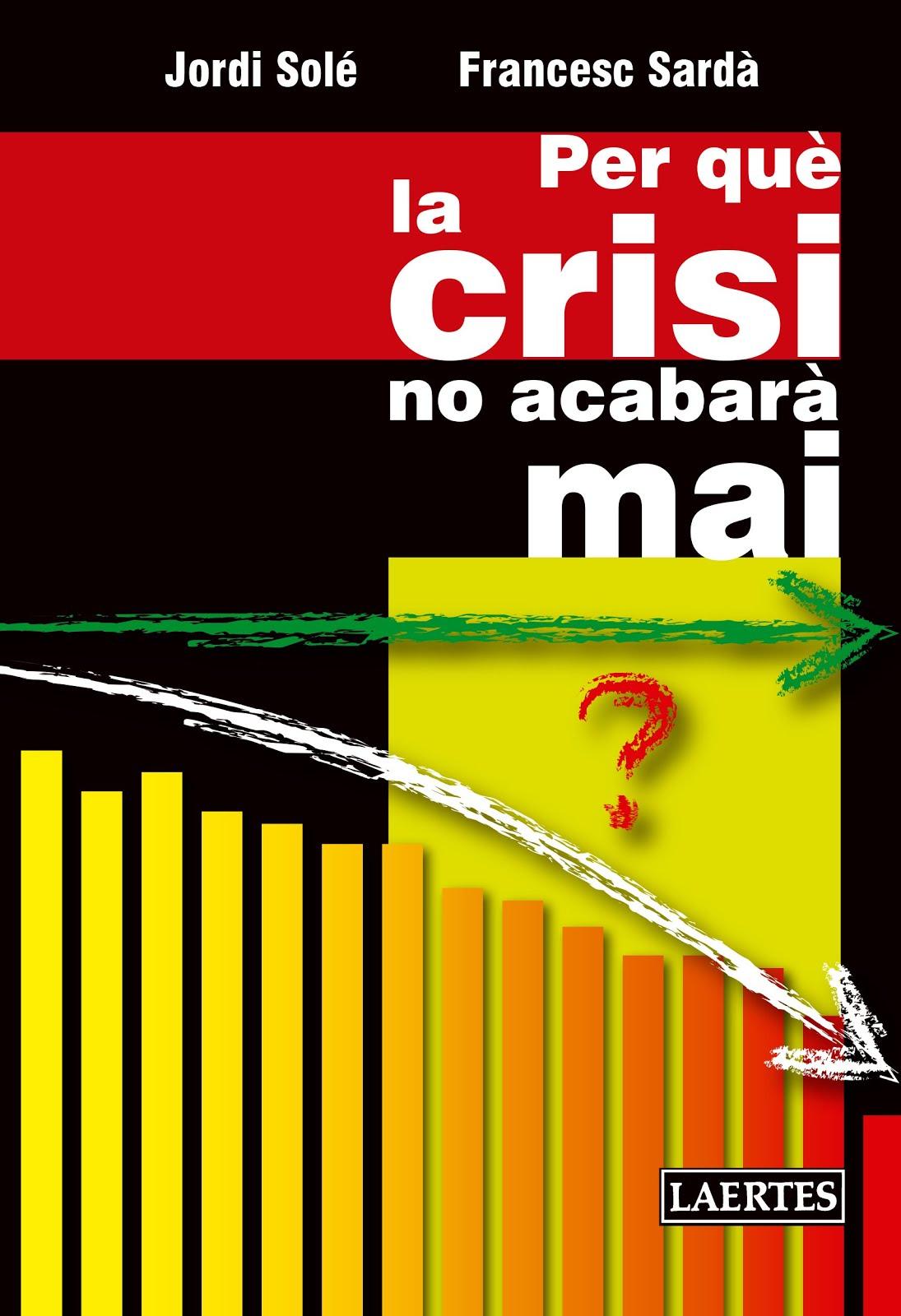 Llibre: 'Per què la crisi no acabarà mai'