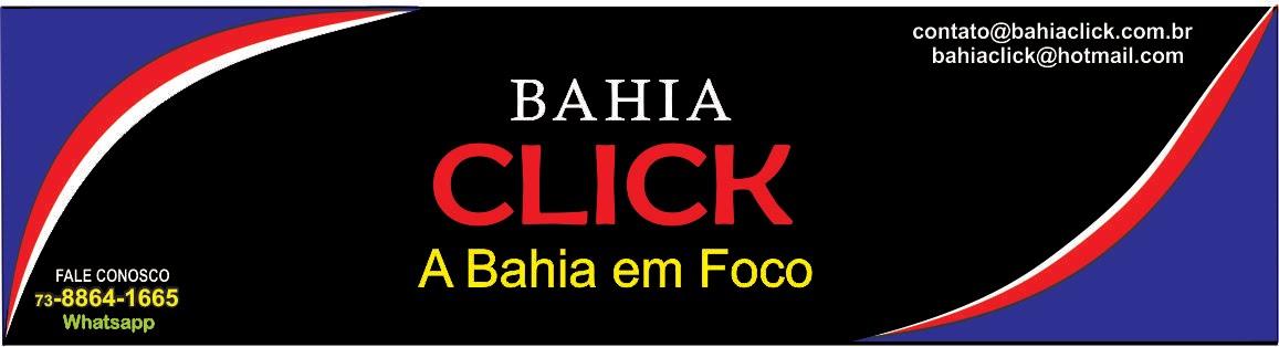 :: Bahia click Noticias :: A Bahia em Foco