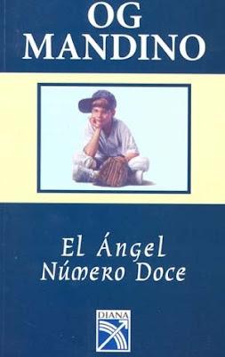 RESUMEN EL ANGEL NUMERO DOCE - Og Mandino