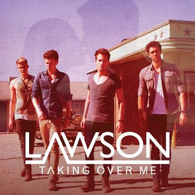 Lawson - Taking Over Me Lyrics