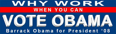 why work obama Funny Pictures: Obama Bumper Stickers, Signs & Jokes