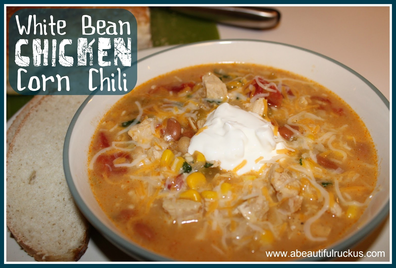 Beautiful Ruckus: {Recipe} White Bean Chicken Corn Chili