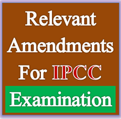 Relevant Amendments for CA IPC