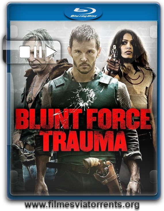 Impacto Mortal (Blunt Force Trauma) Torrent – BluRay Rip 720p   1080p Legendado (2015)