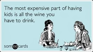 kids, toddlers, wine, parenting, ecard, funny, alcohol, mums