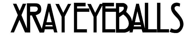 Xray Eyeballs