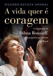 Dilma, a nossa Presidenta!