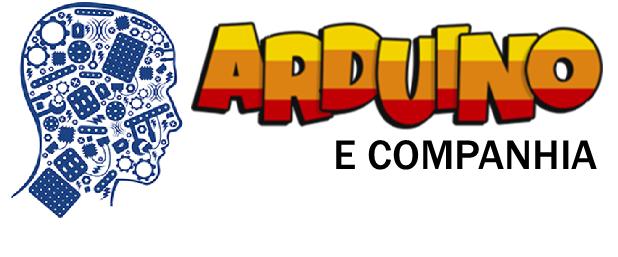 Arduino e Companhia