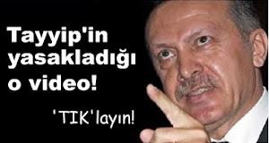 • Tayyip'in yasaklı videosu!