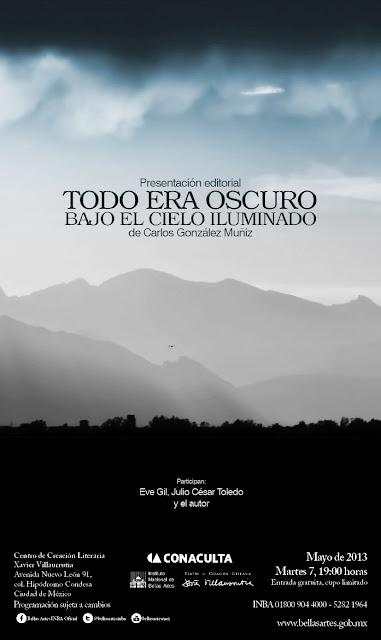 """Presentación del libro """"Todo era oscuro bajo el cielo iluminado"""" de Carlos González"""