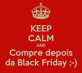 Keep Calm and Compre depois da Black Friday