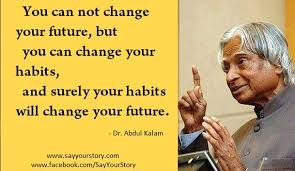 Try to Change your Habit NOT your Future...