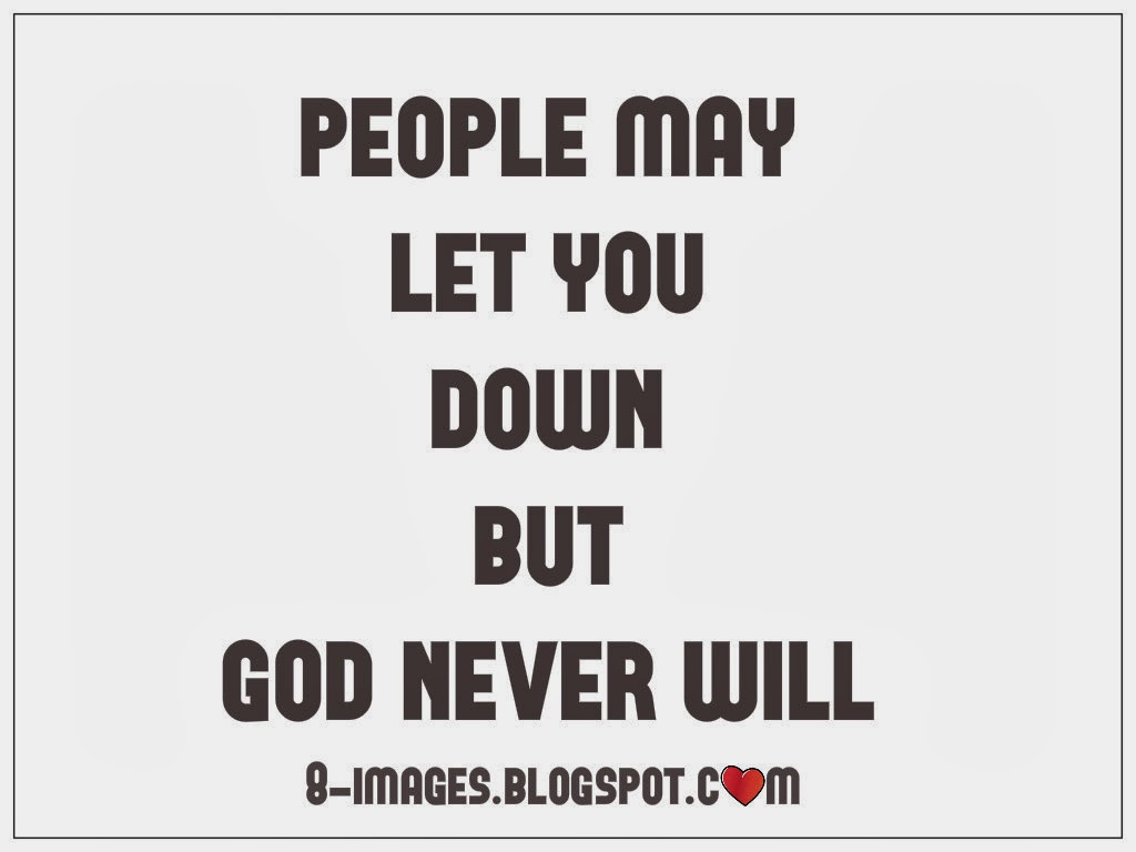God Will Never Let You Down - Quotes