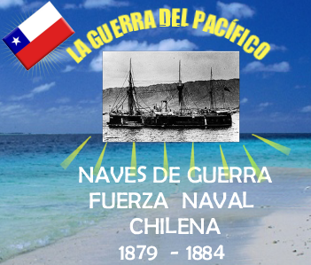 NAVES DE GUERRA DE CHILE (1879-1884)