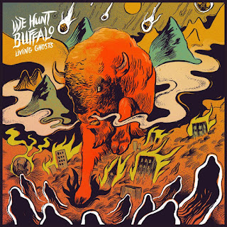 Living Ghosts - We Hunt Buffalo