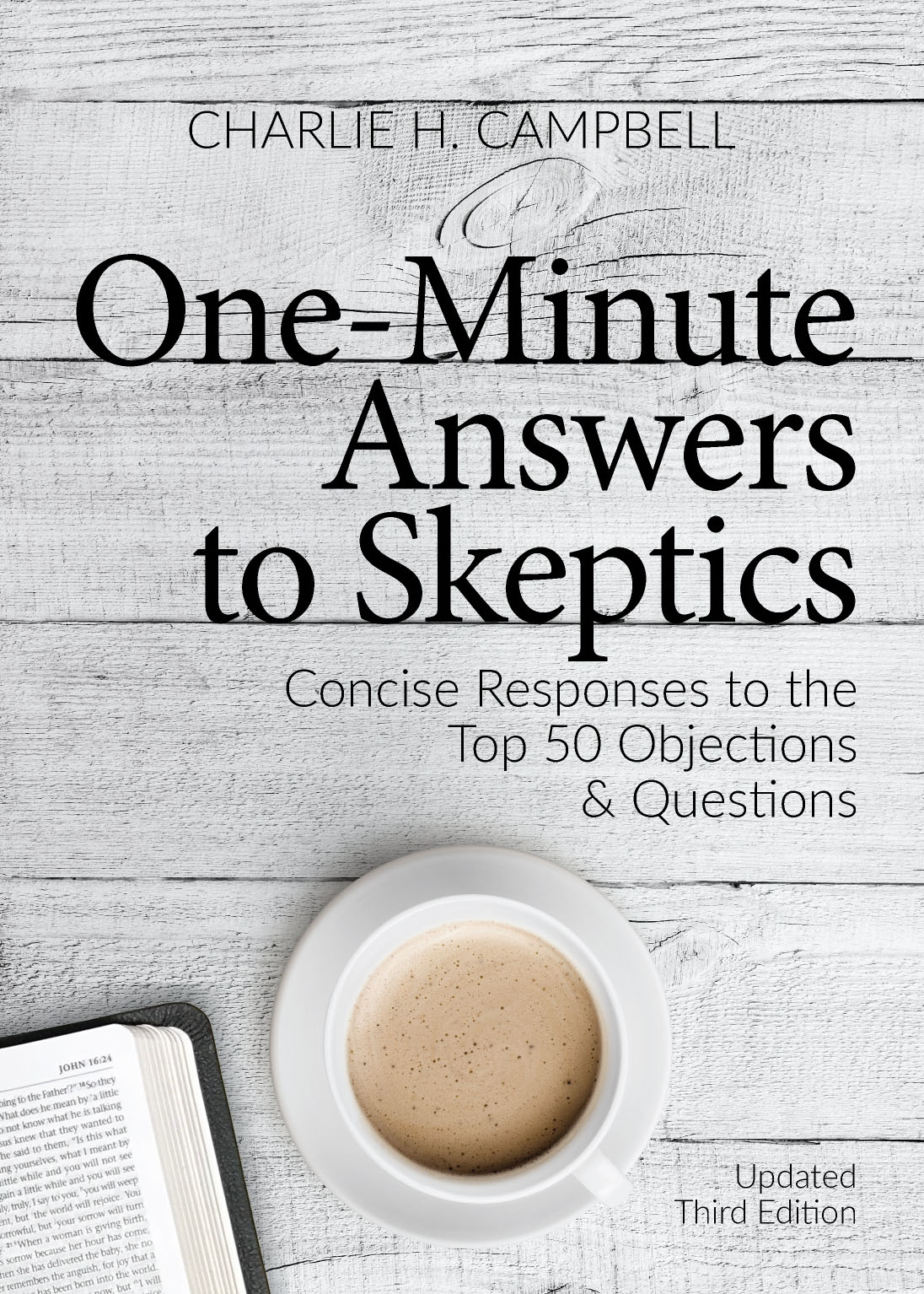 One Minute Answers to Skeptics: Expanded and Updated 2018 Edition