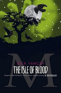 Review: The Isle of Blood by Rick Yancey (The Monstrumologist #3)