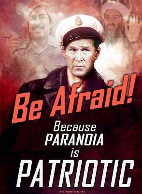 Paranoia is Patriotic, be afraid!