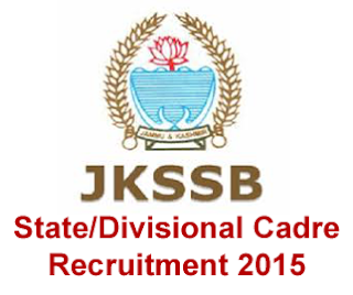 JKSSB State / Divisional Cadre Recruitment 2015, Vacancies Details, JKSSB 1088 State Divisional Posts Notification 2015, JKSSB Recruitment 2015 For 1088 Divisional Cadre Posts Recruitment 2015 Apply Online, jkssb.nic.in