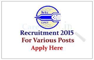 Central Institute of Plastic Engineering & Technology (CIPET) Recruitment 2015 Engineers for the various posts