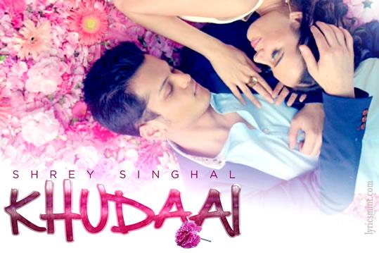 Khudaai - Shrey Singhal