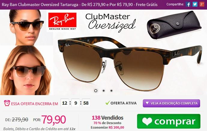 http://www.tpmdeofertas.com.br/Oferta-Ray-Ban-Clubmaster-Oversized-Tartaruga---De-R-27990-e-Por-R-7990---Frete-Gratis-860.aspx