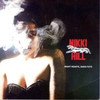"NIKKI HILL- ""Heavy Hearts Hard Fists"""