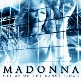 Madonna - Get Up On The Dance Floor