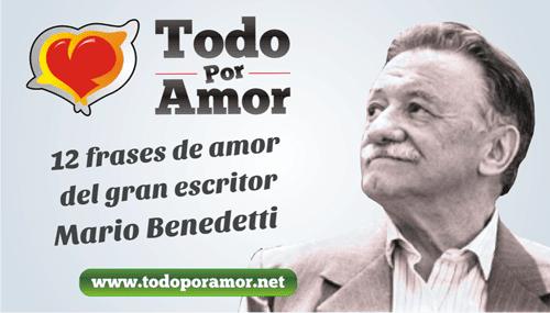 12 frases de amor del gran escritor Mario Benedetti