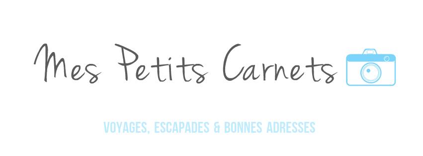 Mes Petits Carnets - Blog Voyage, Escapades & Bonnes Adresses
