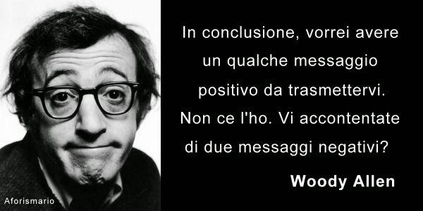 frasi di woody allen sull'amicizia - Battute di Woody Allen Aforismi Meglio it