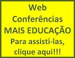 Web Conferências 'Mais Educação'