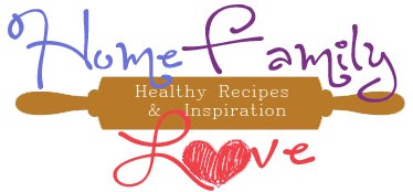 HomeFamilyLove | Healthy Recipes & Inspiration