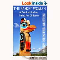 FREE The Basket Woman A Book of Indian Tales for Children by Mary Hunter Austin