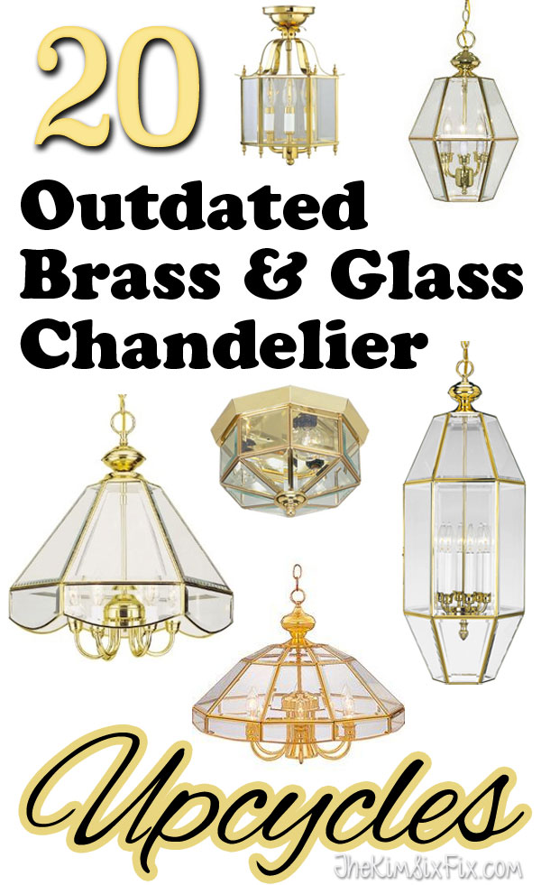 20 Reuse Ideas for Dated Brass and Glass Chandeliers - The Kim Six Fix