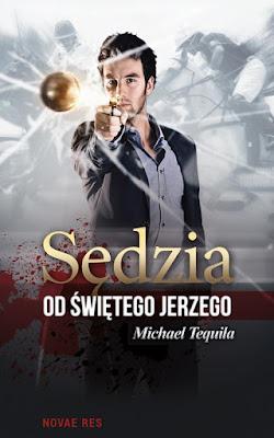 """""""Sędzia od Świętego Jerzego"""" - Michael Tequila"""
