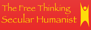 The Free Thinking Secular Humanist