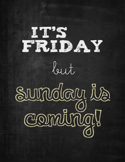 It's Friday but Sunday's Coming Printable