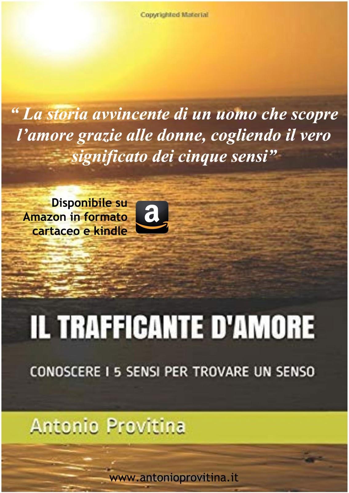 """""""IL TRAFFICANTE D'AMORE""""  DI ANTONIO PROVITINA"""