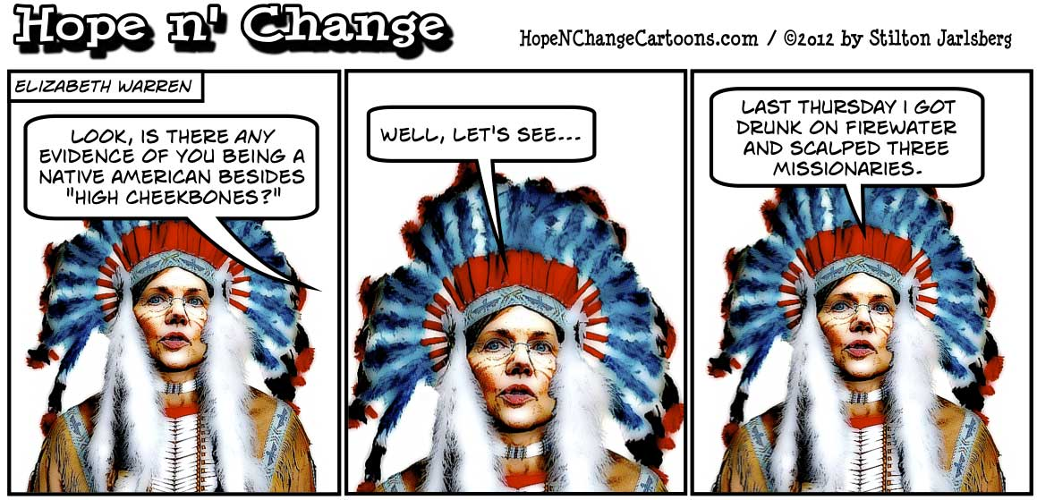 Elizabeth Warren has been caught lying about her Native American minority status, hopenchange, hope n' change, hope and change, stilton jarlsberg, conservative, political cartoon, tea party