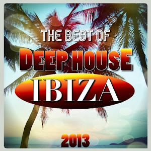 The Best of Deep House Ibiza  2013