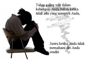 Quote, Tahap paling sulit dalam kehidupan Anda bukan ketika tidak ada yang mengerti Anda