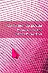 POEMAS A MEDIDA - ANTOLOGÍA POÉTICA