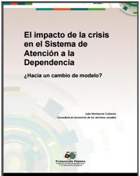 El impacto de la crisis en el Sistema de Atención a la Dependencia