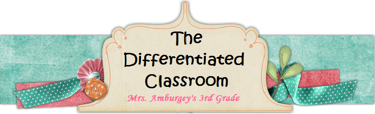 The Differentiated Classroom Mrs. Amburgey's Third Grade