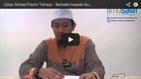 Ustaz Ahmad Fazrin Yahaya – Berbakti kepada Ibu Bapa Memasukkan Seseorang ke dalam Syurga