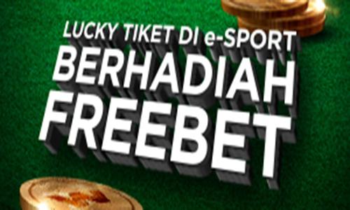 Freebet Terbaru idr 100k (Lucky Tiket E Sport)